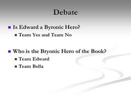 edward the reluctant hero ppt video online  debate is edward a byronic hero who is the bryonic hero of the book