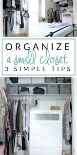 follow a simple 3 step process to organize your small bedroom closet keep it