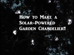 make a solar powered garden chandelier fast light up your outdoor parties