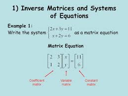 7 1 inverse matrices and systems of equations example 1 write the system as a matrix equation matrix equation coefficient matrix constant matrix variable