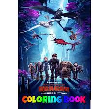 In a fantasy world populated by monsters of all shapes and sizes (from teeny to titan!), a lone hero travels the land defeating nefarious foes, gathering ginormous amounts of gold and searching for fabled weapons to. How To Train Your Dragon The Hidden World Coloring Book How To Train Your Dragon 3