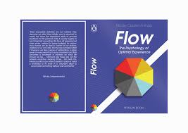 Flow The Psychology Of Optimal Experience Flow The Psychology Of Optimal Experience Cover On Behance
