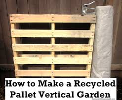 how to make a recycled pallet vertical garden one hundred dollars a month