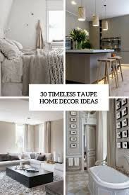 Taupe Bedroom Decorating 30 Timeless Taupe Home Daccor Ideas Digsdigs
