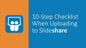 slede share stop view this 10 step checklist when uploading to slideshare