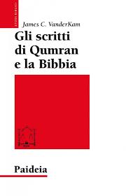 Quando hai bisogno, qumran ti dà una mano, sempre. Gli Scritti Di Qumran E La Bibbia James C Vanderkam