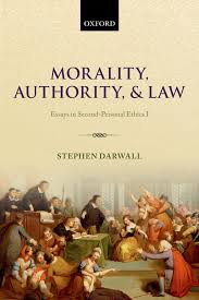 Morality Authority And Law Essays In Second Personal Ethics I