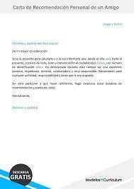 Carta de recomendacion laboral by elguar 1149257 views. Carta De Recomendacion Personal De Un Amigo Ejemplo Word Cartas De Recomendacion Ejemplo De Carta Formal Ejemplo De Carta Personal