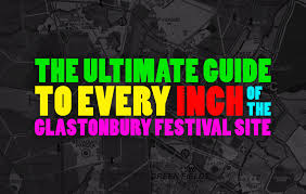 The Ultimate Guide To Glastonbury Main Stages Areas
