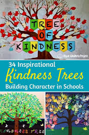 Motivational Charts For School 34 Inspiring Kindness Trees Building Character In Schools