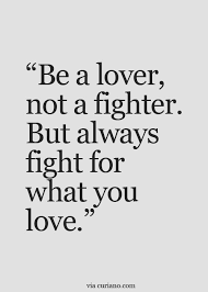 Quotes About Fighting For The One You Love Enchanting Unless Your The Only One Fighting Listening To The Bs Of I Love You