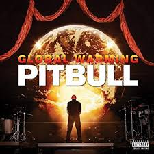 global warming pitbull. Contemporary Pitbull Global Warming Deluxe Version And Pitbull