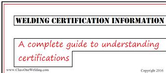 Welding Certification Information In Depth Guide