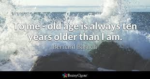 Old Age Quotes Awesome Old Age Quotes BrainyQuote