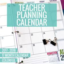 planning calendar template 2018 2017 2018 colorful teacher planning calendar template by