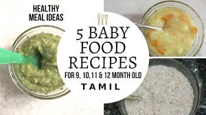5 baby meal recipes indian baby food recipes tamil for 9 10 11 12 month old es