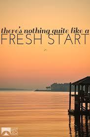 Blogging Day 40 FRESH START MINISTRYhttpwwwchurchontherockak Cool Fresh Start Quotes
