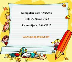 Try the suggestions below or type a new query above. Download Soal Pas Uas Kelas 5 Sd Mi K13 Terbaru Tahun Ajaran 2019 2020 Juragan Les