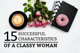 15 Successful Characteristics Of A Classy Woman