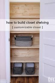 how to build closet shelving diy customizable closet with plank walls diy closet makeover