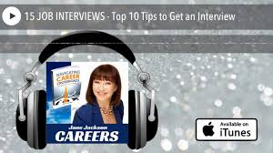 job interviews top tips to get an interview 15 job interviews top 10 tips to get an interview