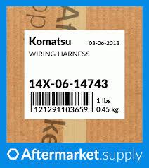 14X-06-14743 - WIRING HARNESS fits Komatsu | AFTERMARKET.SUPPLY