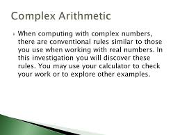 when computing with complex numbers there are conventional rules similar to those you use