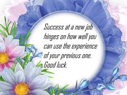 New Job Quotes New Good Luck Messages For New Job Best Wishes Quotes And Greetings