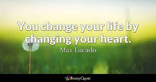 Max Lucado Quotes 71 Stunning You Change Your Life By Changing Your Heart Max Lucado BrainyQuote