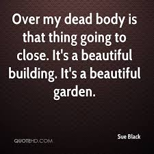 Dead Beautiful Quotes Best of Sue Black Quotes QuoteHD