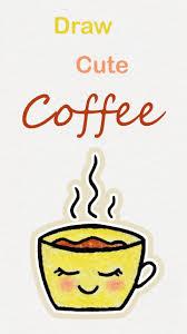 Learn How To Draw So Cute Coffee Easy Step By Step Kawaii Tutorial