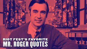 Fred The Movie Quotes Interesting Our Favorite Fred Rogers Quotes From The Mr Rogers Movie Riot Fest