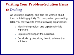 problem solution essay writing your problem solution essay