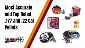 Most Accurate And Top Rated 177 And 22 Cal Pellets Air
