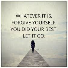 Let It Go Quotes Adorable Forgive Yourself Let It Go Chagrin Pinterest Forgiveness