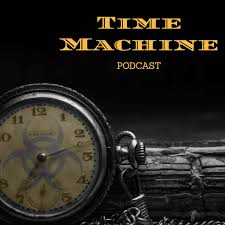 Time Machine Podcast