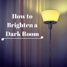 how to brighten a dark room brighten dark room