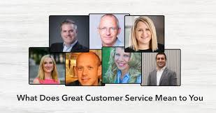 What Does Good Customer Service Mean To You What Does Great Customer Service Mean To You