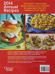 Country Test Kitchen Recipes Southern Living Annual Recipes 2014 Over 750 Recipes From 2014