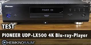 HEIMKINORAUM - Test: <b>Pioneer UDP</b>-<b>LX500</b> 4K <b>Blu</b>-<b>Ray Player</b> ...