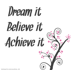 Dream It Believe It Achieve It Quote Best of Dream It Believe It Achieve It On We Heart It