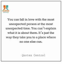 Falling In Love Quotes Impressive QUOTES CENTRAL You Can Fall In Love With The Most Unexpected Person