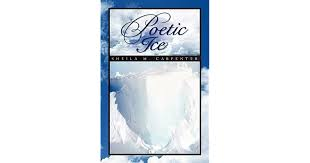 Poetic Ice by Sheila Carpenter