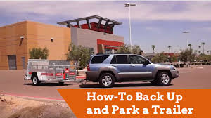 Towing: How-To Back Up and Park a Trailer
