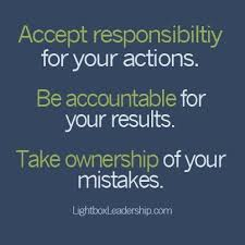 Accountability Quotes Fascinating Accept Responsibility For Your Actions Be Accountable For Your