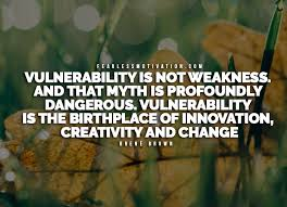 Vulnerability Quotes Best 48 Of The Best Brené Brown Quotes On The Power Of Vulnerability