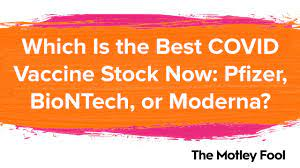Which Is the Best COVID Vaccine Stock Now: Pfizer, BioNTech, or Moderna?