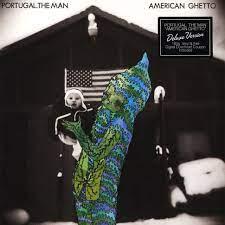 Portugal The Man - American Ghetto - Vinyl LP - 2010 - EU - Original