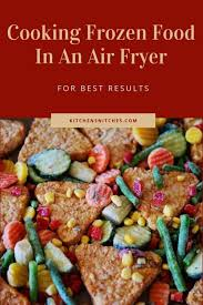 Can You Cook Frozen Food In An Air Fryer Heres How Its