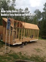tiny house on wheels builders. How Long Will It Take Me To Build A Tiny House? House On Wheels Builders Talk